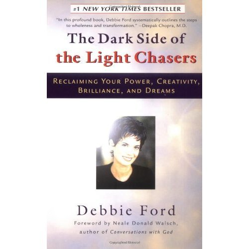 The Dark Side of the Light Chasers: Reclaiming Your Power, Creativity, Brilliance and Dreams