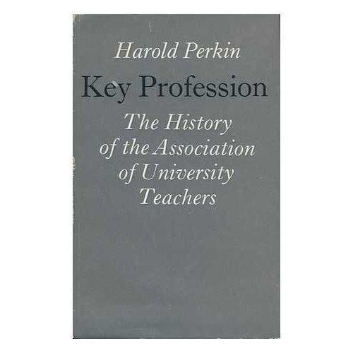 Key Professions: The History of the Association of University Teachers