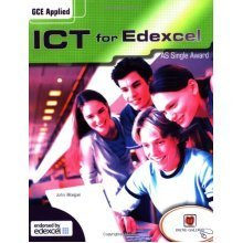 GCE AS Applied ICT (Edexcel) Units 1-3: AS Single Award (AS Level GCE Applied ICT)