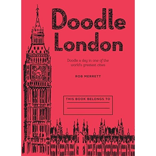 Doodle London: Doodle a day in one of the greatest cities in the world