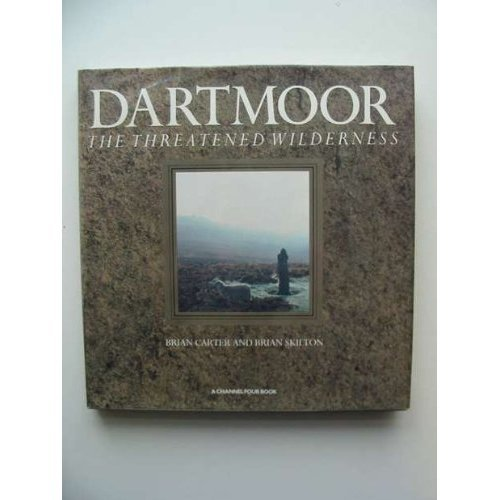 Dartmoor - The Threatened Wilderness