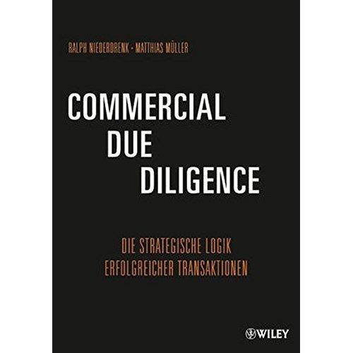 Commercial Due Diligence: Die Strategische Logik Erfolgreicher Transaktionen