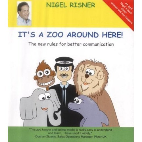 It's a Zoo Around Here!: The New Rules for Better Communication