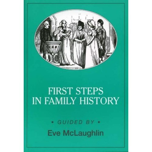 First Steps in Family History (Genealogy)